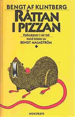 Bengt af Klintberg: Patkány a pizzában